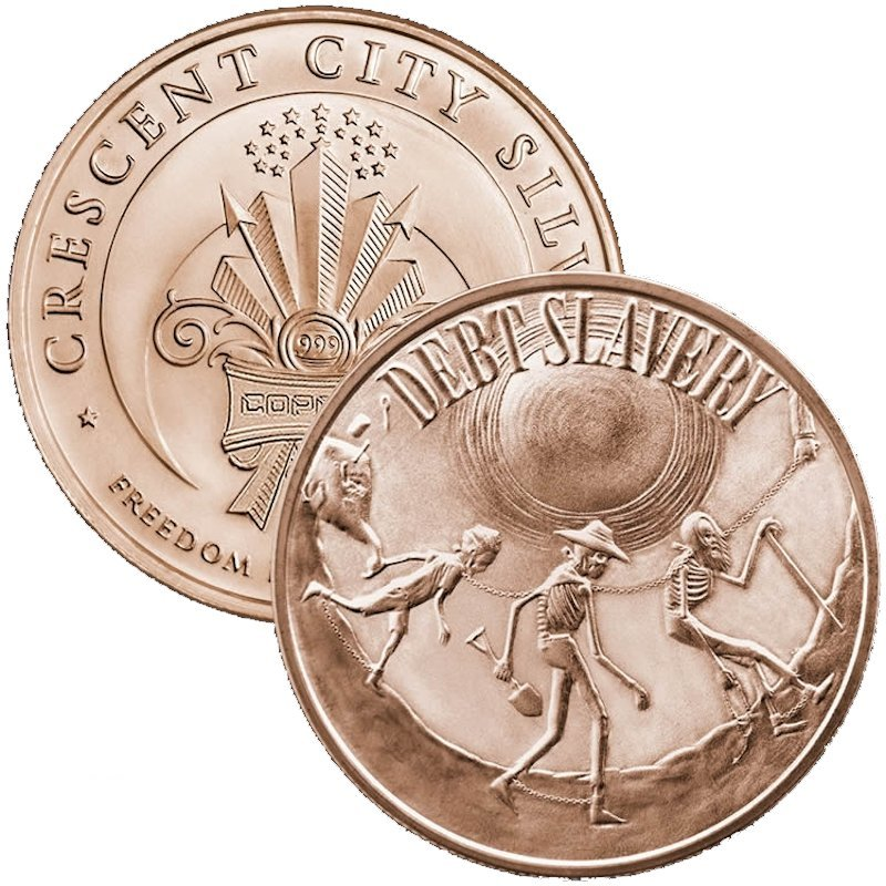 Debt Slavery 1 oz .999 Pure Copper Round (2016 - 2017)