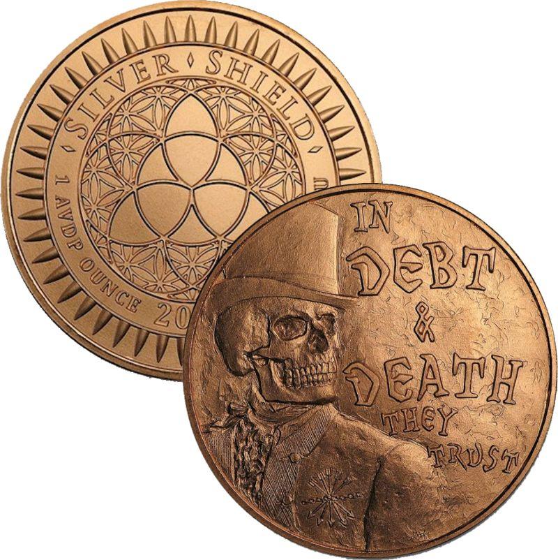Copper Round   # 33  MINI MINTAGE   Silver Shield  2017 DEBT MEANS DEATH  1 oz